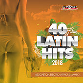 40 Latin Hits 2018 (Reggaeton, Electro Latino & Mambo) - EP de Various Artists