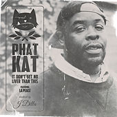 It Don't Get No Liver Than This (feat. La Peace) di Phat Kat