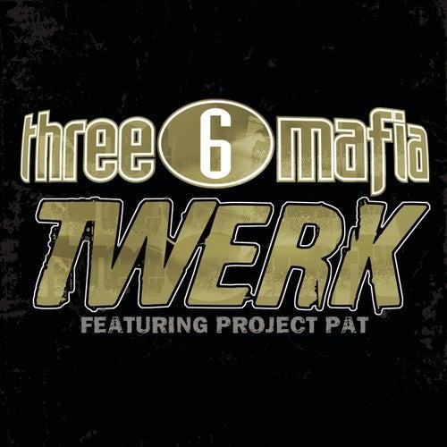 Twerk by Three 6 Mafia