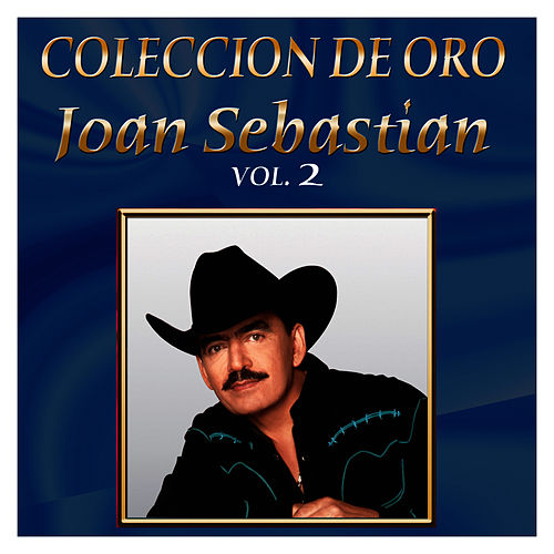 Coleccion De Oro Vol.2 by Joan Sebastian