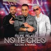 No Te Creo de Felipe Peláez (Pipe Peláez)