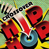 Crossover Hip Hop by Various Artists
