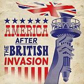 America After the British Invasion de Various Artists