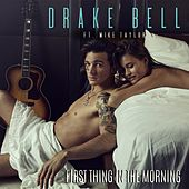 First Thing in the Morning by Drake Bell