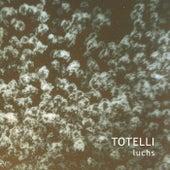 Totelli by Der Luchs
