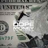Dope Money von Charlie Rothsteen