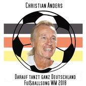 Darauf tanzt ganz Deutschland Fußballsong WM 2018 di Christian Anders