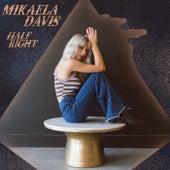 Half Right by Mikaela Davis