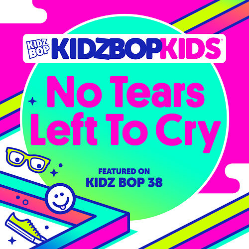 No Tears Left To Cry by KIDZ BOP Kids