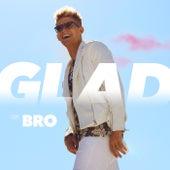 Glad by Bro