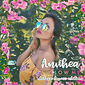 Follow Me (Deluxe Hawaii Edition) by Anuhea