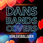 Dansbandscovers: Kärleksballader by Various Artists