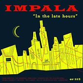 In the Late Hours by Impala