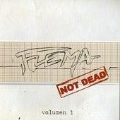 Not Dead Volumen 1 de Flema