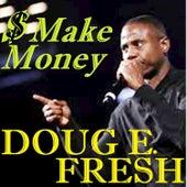Make Money by Doug E. Fresh