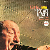 Ask Me Now! by Pee Wee Russell