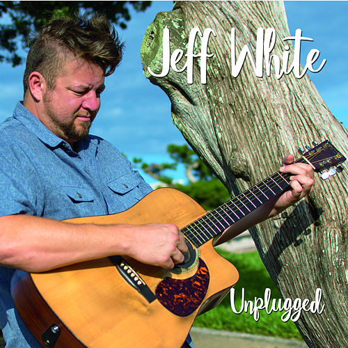 Unplugged by Jeff White