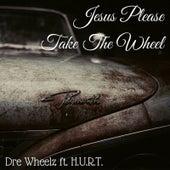 Jesus Please Take the Wheel by Dre Wheelz