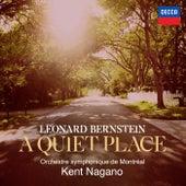Bernstein: A Quiet Place von Kent Nagano