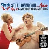 Rock FM Still Loving You…Aún (Más De Las Mejores Baladas Del Rock) de Various Artists