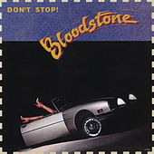 Don't Stop by Bloodstone