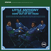 Goin' Out Of My Head by Little Anthony and the Imperials