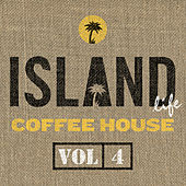 Island Life Coffee House (Vol. 4) de Various Artists