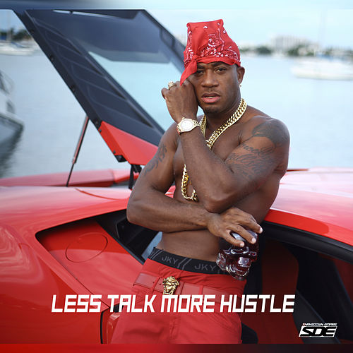 Less Talk More Hustle by Red Cafe