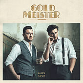 Alles Gold by Goldmeister