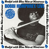 Live: Cookin' With Blue Note At Montreux by Bobbi Humphrey