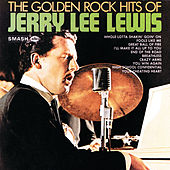 The Golden Rock Hits Of Jerry Lee Lewis by Jerry Lee Lewis