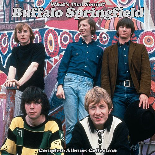 WHAT'S THAT SOUND? Complete Albums Collection (Remastered) de Buffalo Springfield