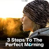 3 Steps to the Perfect Morning (Inspirational Speech) [feat. Rising Higher Meditation] by Fearless Soul