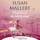 Planst du noch oder liebst du schon? - Happily Inc, Teil 1 (Ungekürzt) von Susan Mallery