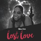 Lost Love by Miss Fire