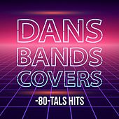 Dansbandscovers - 80-tals hits by Various Artists