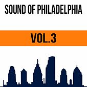 Sound of Philadelphia, Vol. 3 de Various Artists