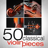50 Classical Violin Pieces by Various Artists
