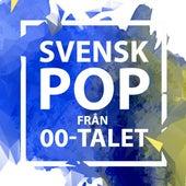 Svensk Pop från 00-talet by Various Artists