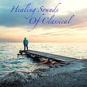 Healing Sounds Of Classical von Various Artists