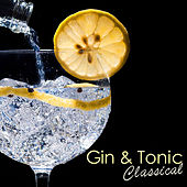 Gin & Tonic Classical von Various Artists