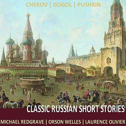 Classic Russian Short Stories by Various Artists