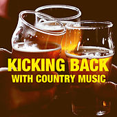 Kicking Back With Country Music von Various Artists