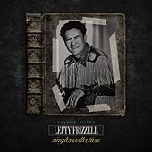 The Lefty Frizzell Singles Collection Vol. 3 by Lefty Frizzell