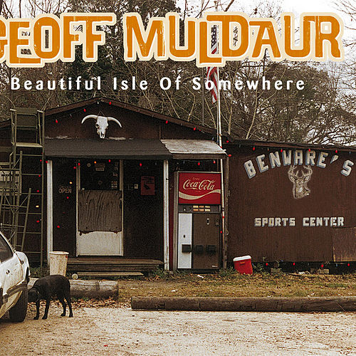 Beautiful Isle Of Somewhere by Geoff Muldaur
