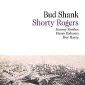 Bud Shank With Shorty Rogers & Bill Perkins by Bud Shank