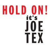 Hold On! It's Joe Tex by Joe Tex