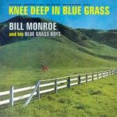 Knee Deep in Bluegrass by Bill Monroe & His Bluegrass Boys