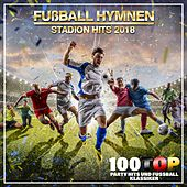 Fußball Hymnen Stadion Hits 2018 (100 Top Party Hits und Fußball Klassiker) de Various Artists