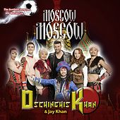 Moscow Moscow von Dschinghis Khan